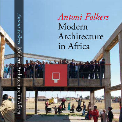 Modern Architecture in Africa by Antoni Folkers <span class='overlay-readmore'>&nbsp;Read more</span>